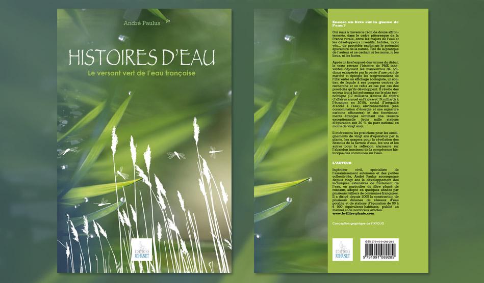 Histoires d'eau, le versant vert de l'eau française d'André Paulus - Editions Johanet